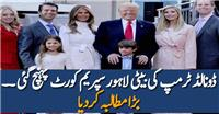 Donald Trump Daughter Reached Lahore Supreme Court ???